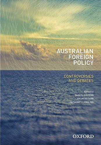 9780195525632: Australian Foreign Policy: Controversies and Debates