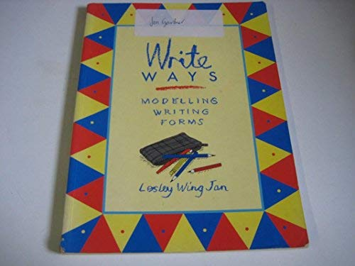Write Ways: Modelling Writing Forms (Classroom connections) (0195532023) by Jan, Lesley Wing