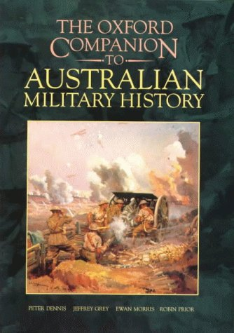 The Oxford Companion to Australian Military History (0195532279) by Peter Dennis; Jeffrey Grey; Ewan Morris; Robin Prior