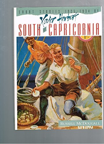 South of Capricorn. Short Stories 1925-1934 By Xavier Herbert.