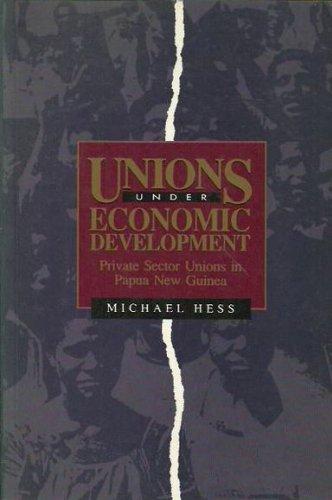 9780195532661: Unions Under Economic Development: Private Sector Unions in Papua New Guinea