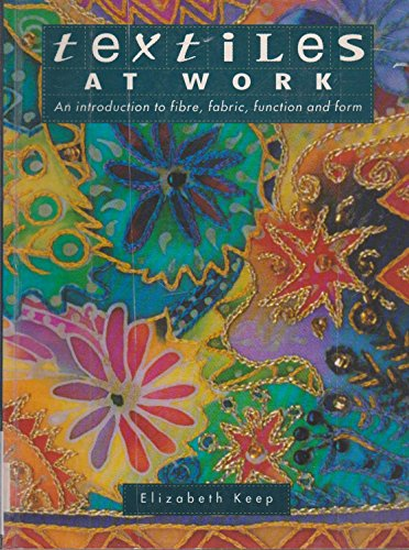 Textiles at Work : an Introduction to: Keep, Elizabeth