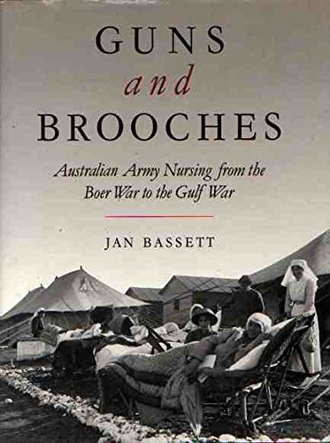 9780195533804: Guns and Brooches: Australian Army Nursing from the Boer War to the Gulf War