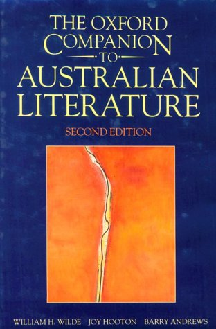 THE OXFORD COMPANION TO AUSTRALIAN LITERATURE.: Wilde, William H,