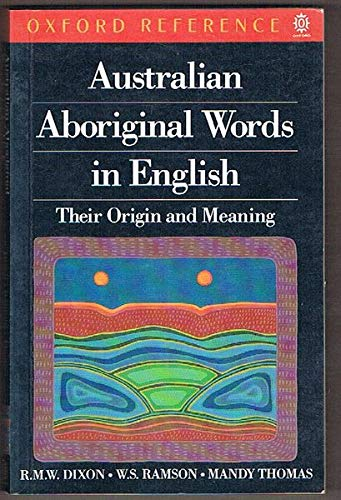 9780195533941: Australian Aboriginal Words in English: Their Origin and Meaning (Oxford Reference)