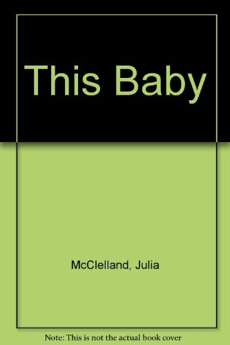 This Baby: McClelland, Julia, Illustrated