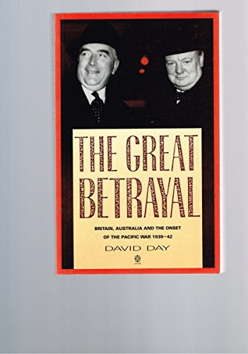 9780195534559: The Great Betrayal: Britain, Australia and the Onset of the Pacific War, 1939-42
