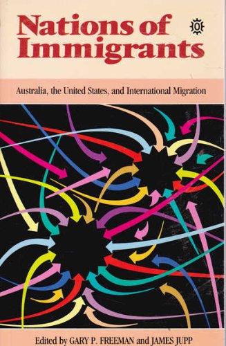 Nations of Immigrants: Australia, the United States,: Gary P. Freeman