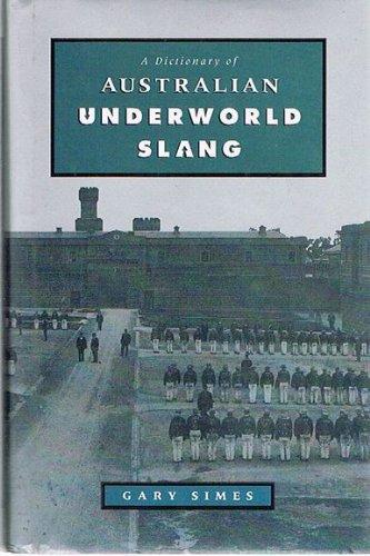 A Dictionary Of Australian Underworld Slang: Simes, Gary