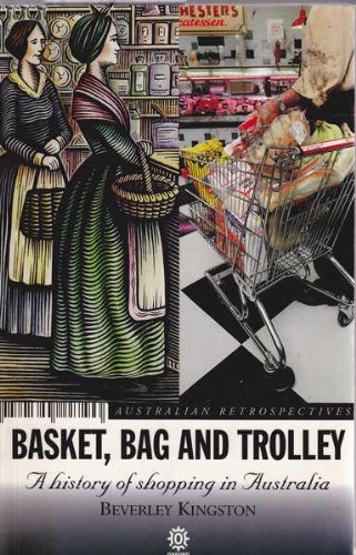 9780195535105: Basket, Bag and Trolley: History of Shopping in Australia