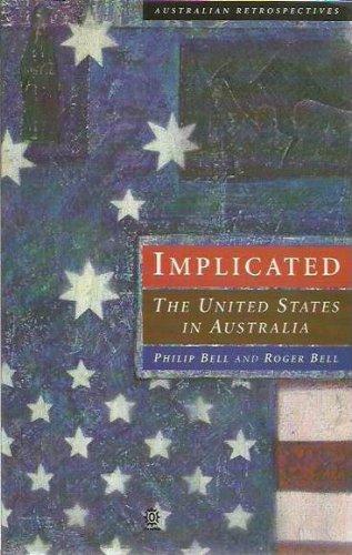 9780195535143: Implicated: The United States in Australia (Australian Retrospectives)