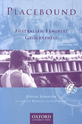 9780195535662: Placebound: Australian Feminist Geographies (Meridian (Melbourne, Vic.).)