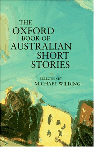 The Oxford Book of Australian Short Stories: Michael Wilding