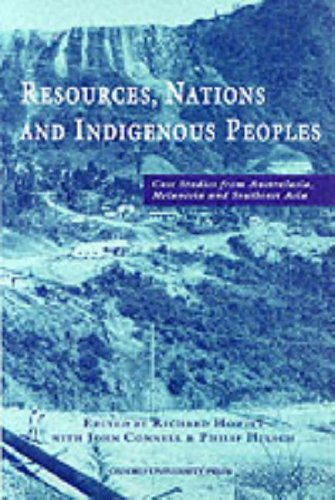 Resources, Nations and Indigenous Peoples: Case Studies from Australasia, Melanesia and Southeast ...
