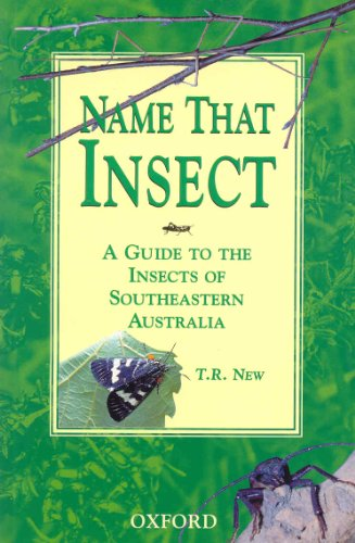 9780195537826: Name That Insect: A Guide to the Insects of Southeastern Australia