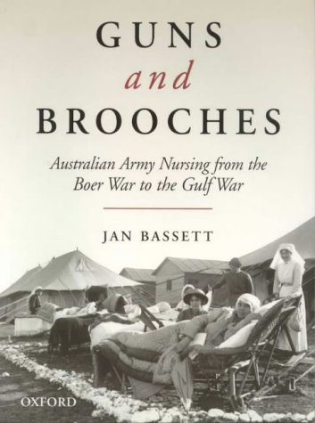 9780195540840: Guns and Brooches: Australian Army Nursing from the Boer War to the Gulf War