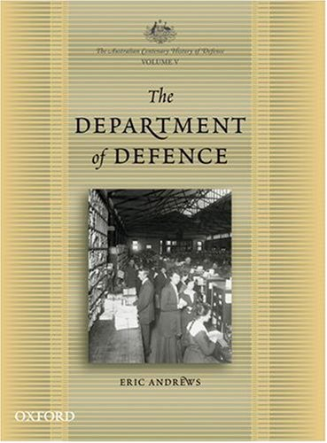 9780195541137: The Australian Centenary History of Defence: Volume 5: The Department of Defence