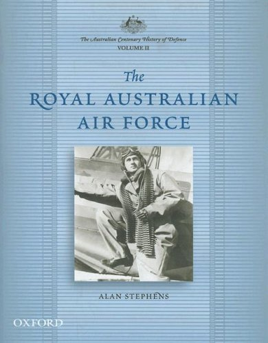 The Australian Centenary History of Defence: Volume: Alan Stephens
