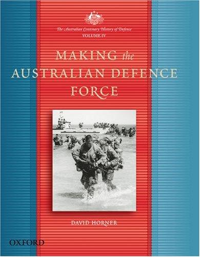 The Australian Centenary History of Defence: Volume: Horner, David