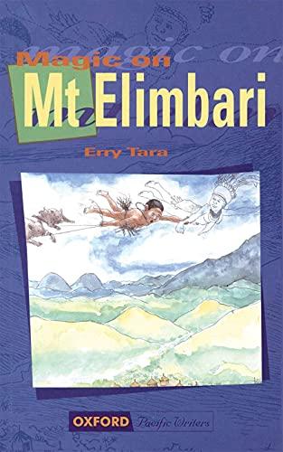 Magic on Mt Elimbari: Erry Tara