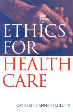 9780195541724: Ethics for Health Care