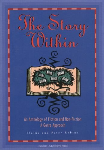 The Story Within : An Anthology of Fiction and Non-Fiction: a Genre Approach: Robins, Elaine; ...