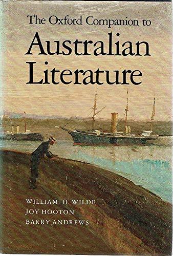 THE OXFORD COMPANION TO AUSTRALIAN LITERATURE: William H.; Hooton,