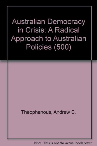 9780195542783: Australian Democracy in Crisis: A Radical Approach to Australian Policies (500)