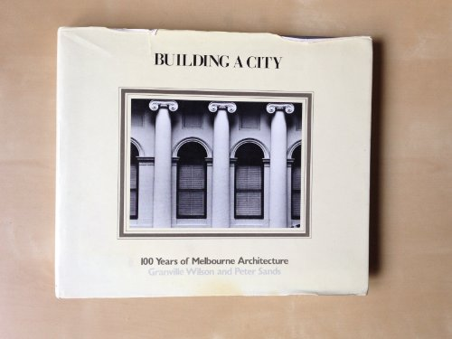 9780195542929: Building a City: 100 Years of Melbourne Architecture