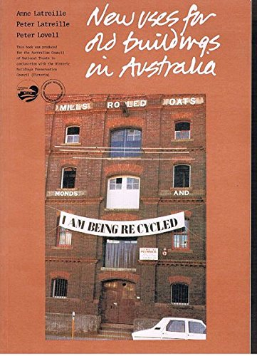 New Uses for Old Buildings in Australia.: LATREILLE, Anne, LATREILLE,