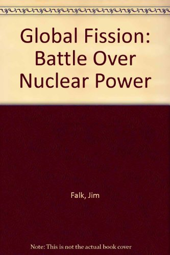 9780195543155: Global Fission: Battle Over Nuclear Power
