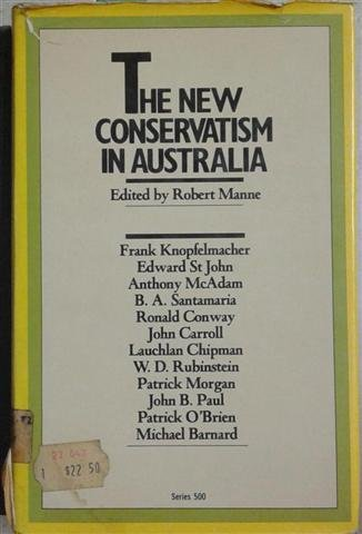 9780195543278: The New conservatism in Australia