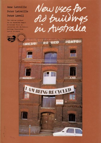 New Uses for Old Buildings in Australia.: LATREILLE, Anne, LATREILLE, Peter and LOVELL, Peter.
