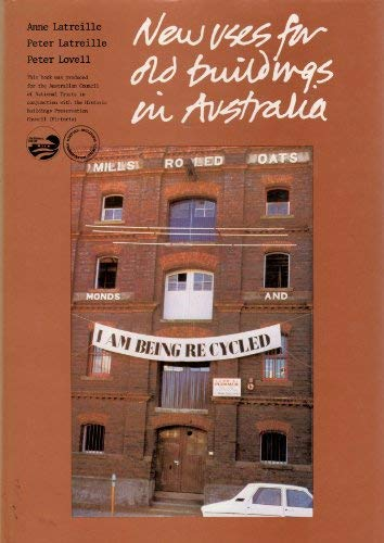 New Uses for Old Buildings in Australia: Latreille, Ann, etc.,