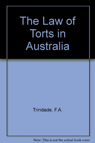 The Law of Torts in Australia: Trindade, F.A., Cane,