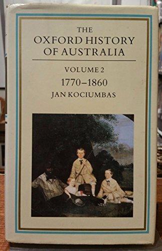9780195546101: The Oxford History of Australia: Volume 2: 1770-1860 Possessions
