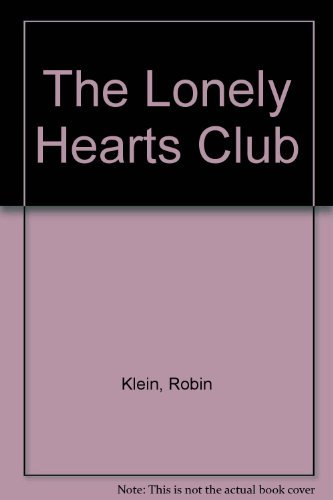 The Lonely Hearts Club (0195546482) by Klein, Robin; Dann, Max
