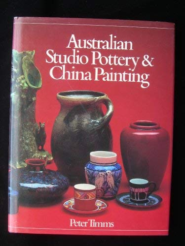 9780195546590: Australian Studio Pottery and China Painting: A History and Dictionary