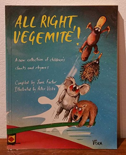 9780195546644: All Right Vegemite]: A New Collection of Australian Children's Chants and Rhymes