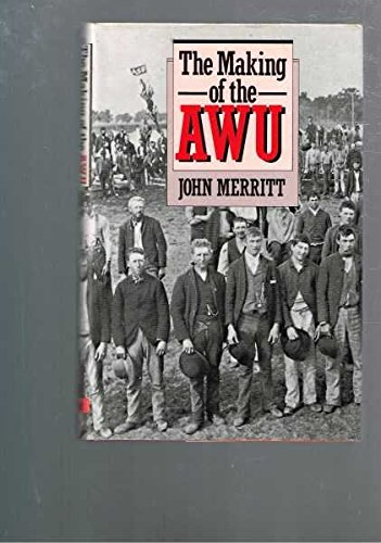 The Making of the AWU: Merritt, John