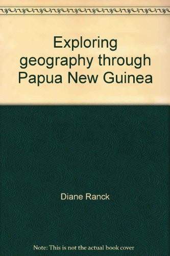 9780195547139: Exploring geography through Papua New Guinea [Unknown Binding] by Diane Ranck