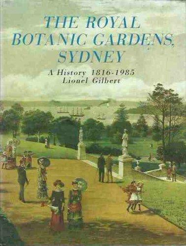 The Royal Botanic Gardens, Sydney: A History: Gilbert, Lionel
