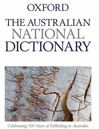 The Australian National Dictionary: A Dictionary of: n/a