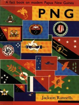 PNG: A Fact Book on Modern Papua New Guinea: Jackson Rannells