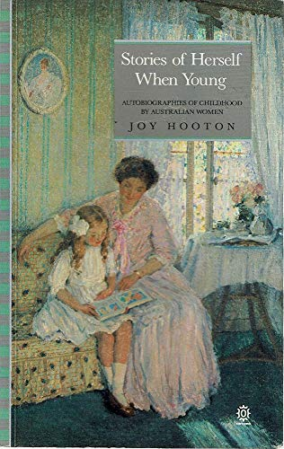 9780195548532: Stories of Herself When Young: Autobiographies of Childhood by Australian Women