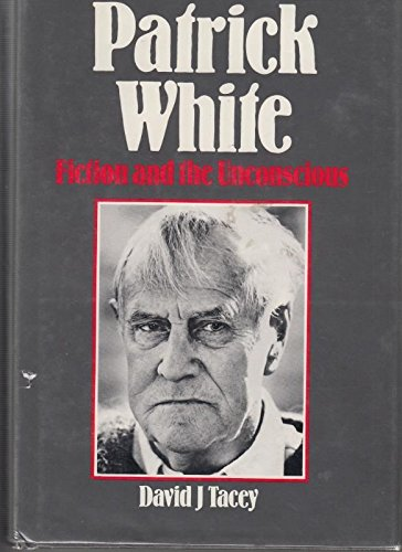 9780195548679: Patrick White: Fiction and the Unconscious