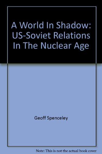 9780195549607: A World In Shadow: US-Soviet Relations In The Nuclear Age