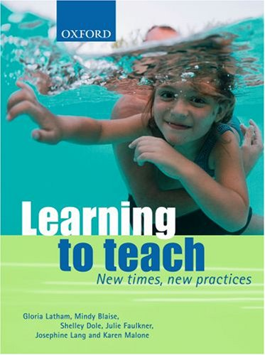 9780195552805: Learning to Teach: New Times, New Practices
