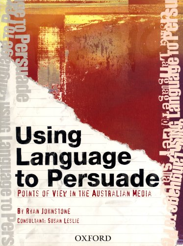 9780195558890: Using Language to Persuade: Points of View in the Australian Media