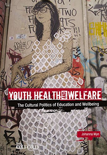 9780195560466: Youth Health and Welfare: The Cultural Politics of Education and Wellbeing